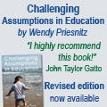 Challenging Assumptions in Education