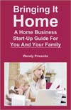 books - Bringing it Home: A Home Business Shart-up Guide for You and Your Family